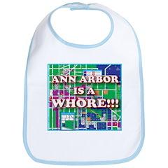 Anne arbor is a whore Bib