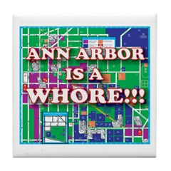 Anne arbor is a whore Tile Coaster