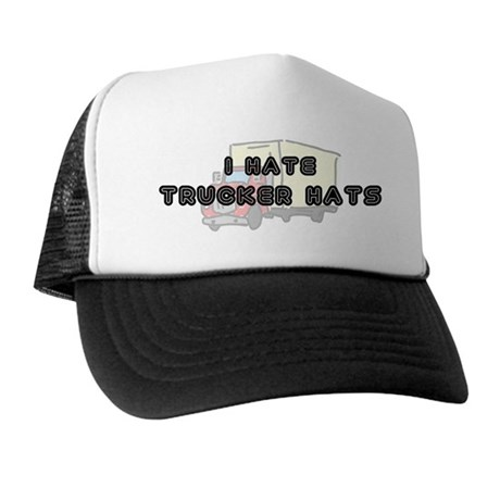 I Hate Trucker Hats Hat