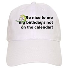 My Birthday's Not... Baseball Cap