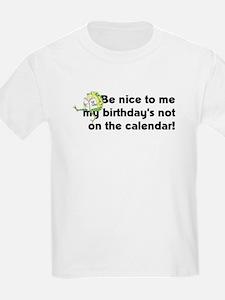 My Birthday's Not... T-Shirt