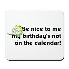 My Birthday's Not... Mousepad