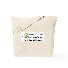 My Birthday's Not... Tote Bag