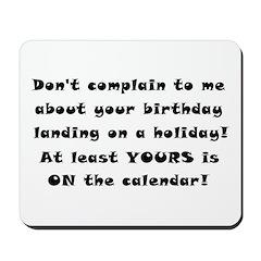 Don't Complain To Me! Mousepad