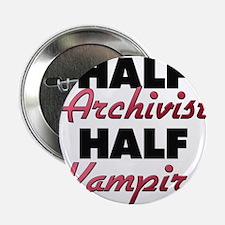 """Half Archivist Half Vampire 2.25"""" Button"""