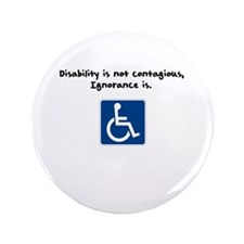 """Disability is not contagious 3.5"""" Button"""
