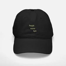 People Wanna Fight Baseball Hat