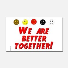 We Are Better Together Car Magnet 20 x 12