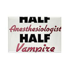 Half Anesthesiologist Half Vampire Magnets