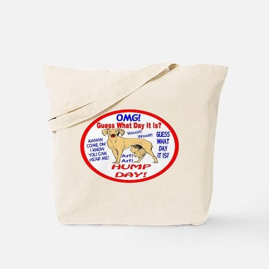 OMG! It's Hump Day! Tote Bag