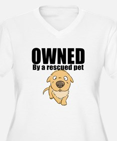 OWNED by a rescued pet Plus Size T-Shirt