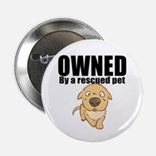 """OWNED by a rescued pet 2.25"""" Button"""