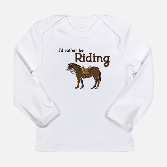 Id rather be Riding Long Sleeve T-Shirt