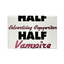 Half Advertising Copywriter Half Vampire Magnets