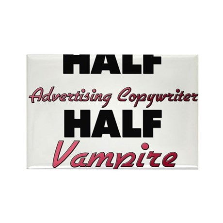 Half Advertising Copywriter Half Vampire Magnets