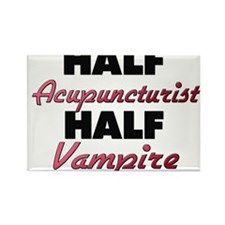 Half Acupuncturist Half Vampire Magnets