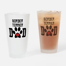 Border Terrier Dad Drinking Glass