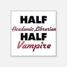 Half Academic Librarian Half Vampire Sticker