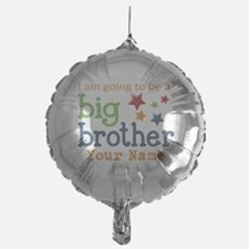 I am going to be a Big Brother Personalized Balloon