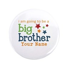 "I am going to be a Big Brother Personalized 3.5"" B"