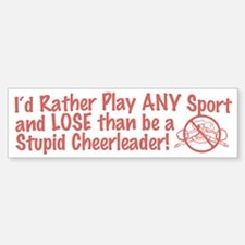 Stupid Cheerleader Bumper Bumper Bumper Sticker