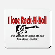 I LOVE ROCK-N-ROLL Mousepad