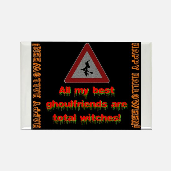 All My Best Ghoulfriends Are Total Witches Magnets