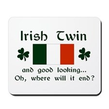 Irish Twin-Good Looking Mousepad