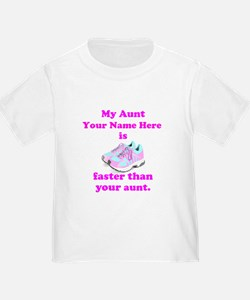 My Aunt Is Faster (Custom) T-Shirt