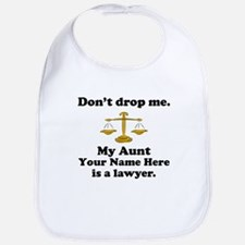 My Aunt Is A Lawyer (Custom) Bib