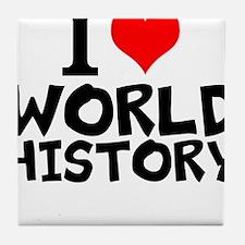 I Love World History Tile Coaster