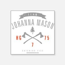 "Team Johanna Mason Square Sticker 3"" x 3"""