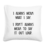 Funny sayings Square Canvas Pillows