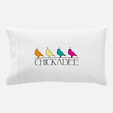 Chickadee Pillow Case