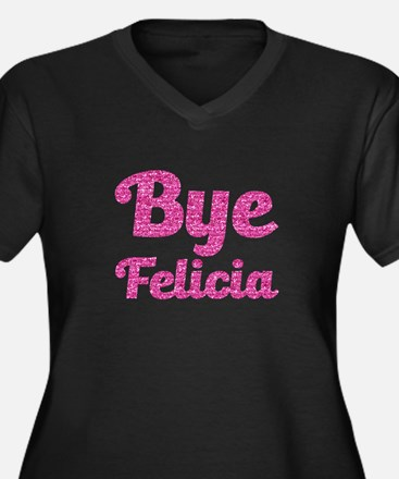Bye Felicia Funny Pink Glitter Plus Size T-Shirt