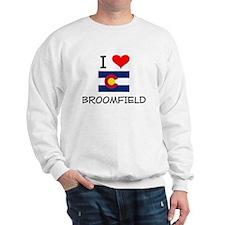 I Love Broomfield Colorado Sweatshirt