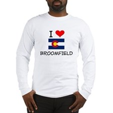 I Love Broomfield Colorado Long Sleeve T-Shirt