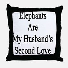 Elephants Are My Husband's Second Lov Throw Pillow