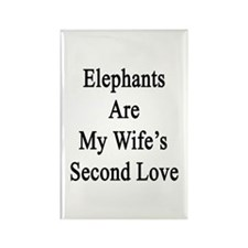 Elephants Are My Wife's Second Lo Rectangle Magnet