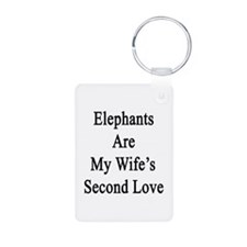Elephants Are My Wife's Se Keychains