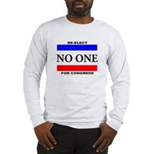 Re-elect No One For Congress Long Sleeve T-Shirt
