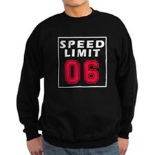 Speed Limit 06 Sweatshirt