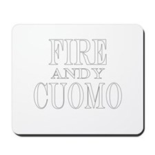 Fire Andy Cuomo Mousepad