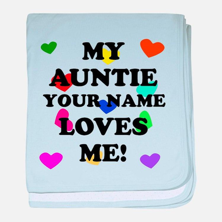 My Auntie Loves Me (Custom) baby blanket