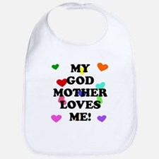 My God Mother Loves Me Bib