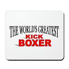 """The World's Greatest Kick Boxer"" Mousepad"