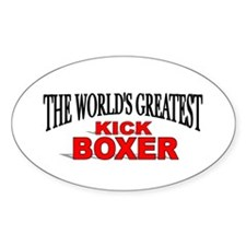 """""""The World's Greatest Kick Boxer"""" Oval Decal"""