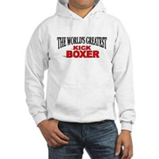 """The World's Greatest Kick Boxer"" Hoodie"