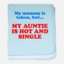 My Auntie Is Hot And Single baby blanket