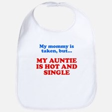 My Auntie Is Hot And Single Bib